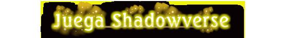 PLAY SHADOWVERSE