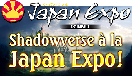 Shadowverse à la Japan Expo !