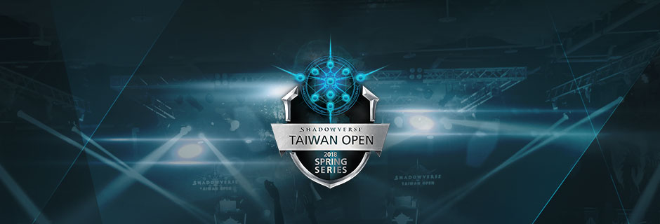 2018 Shadowverse Taiwan Open Spring Series