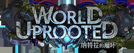 World Uprooted / 纳特拉的崩坏