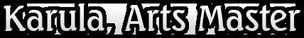 Karula, Arts Master